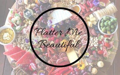 Platter Me Beautiful